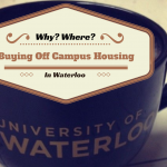 Buying off campus housing when Living in Waterloo Ontario