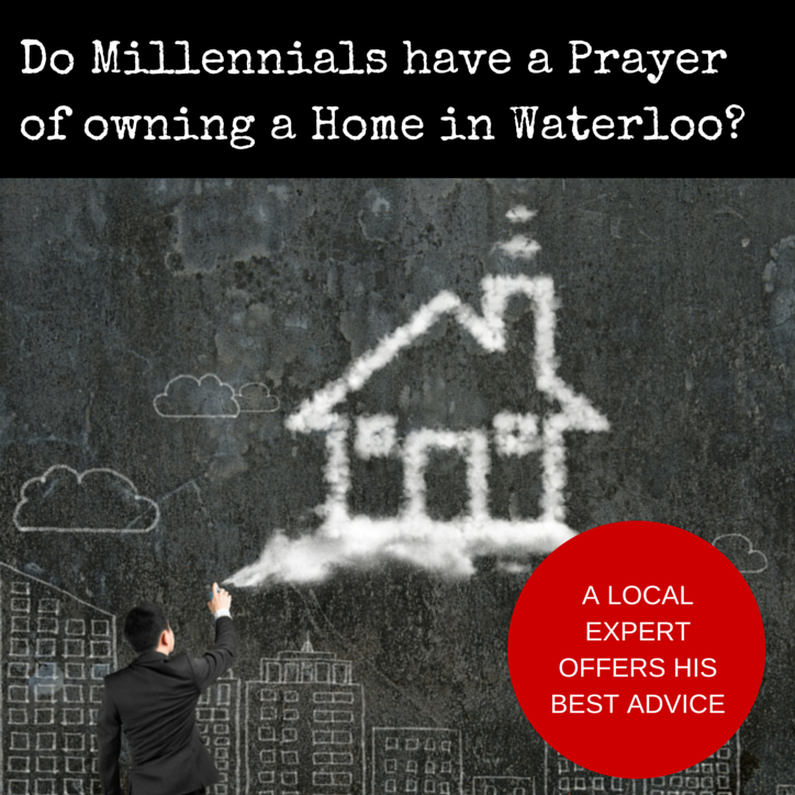 Millennials: Planning for Home Ownership in Waterloo Ontario